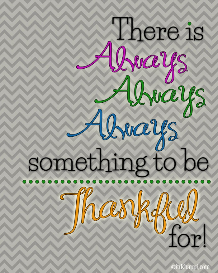 {There is ALWAYS something to be THANKFUL for} free printable