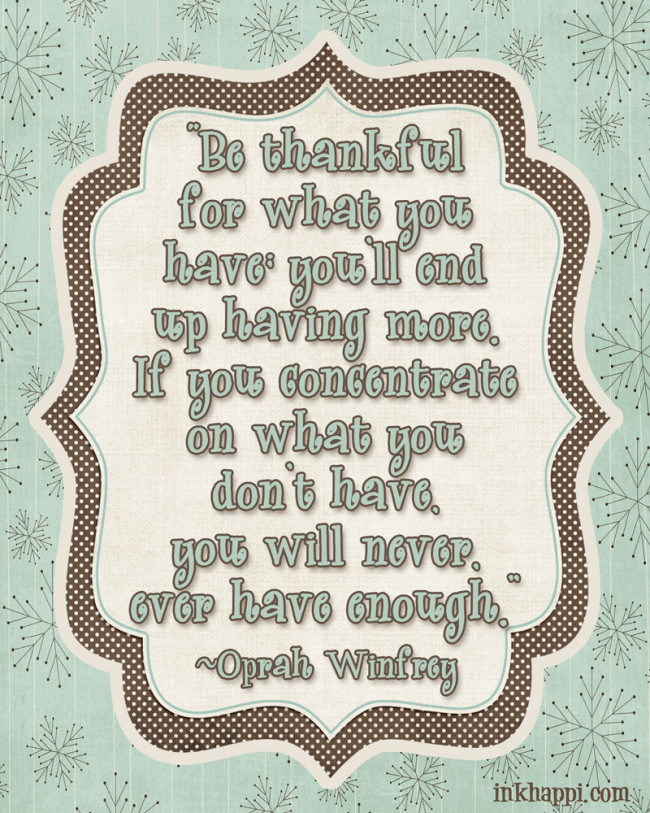 LOVE this gratitude quote by Oprah! Free printable from inkhappi.com