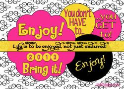 A New Year to enjoy! 2013… Bring it!