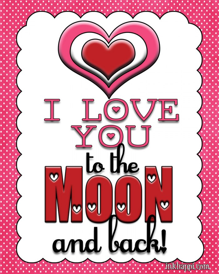 "Love this saying! ""Love you to the MOON and back!"" free printable"