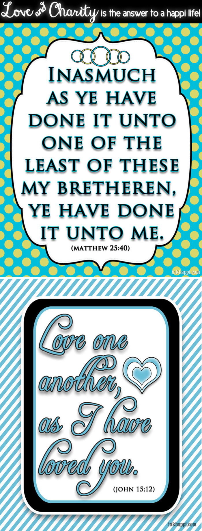 A reminder of the importance of LOVE and CHARITY. Free prints at inkhappi.com
