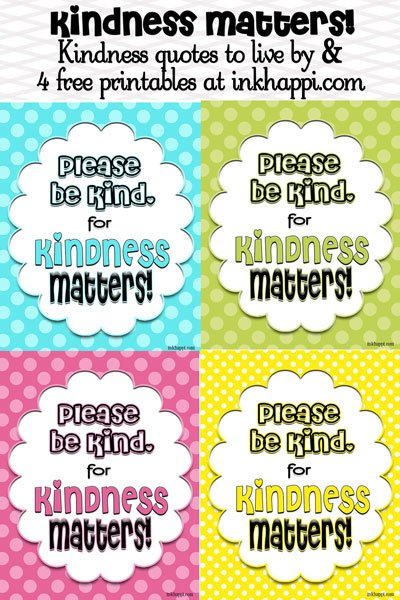 Kindness Matters, Bring awareness with these free printables and kindness quotes from inkhappi.com Available in 4 colors.