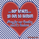 Our hearts go out to Boston… What WE the PEOPLE can do for our Country!