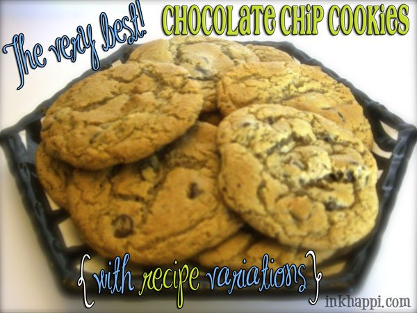 Seriously! These are the best chocolate chip cookies! Recipe with several variations at inkhappi.com