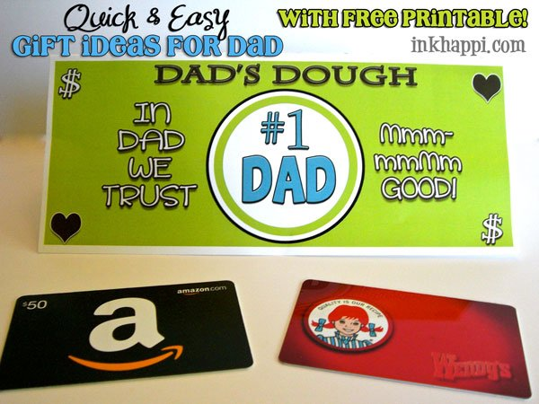 "Quick and Easy gift ideas for Dad. ""Dads Dough"" with printable found at inkhappi.com Great printable to attach to a"