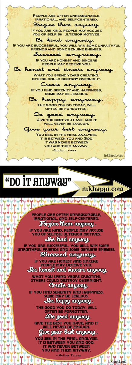 """""""Do It Anyway"""" by Mother Teresa. Free Printables at inkhappi.com"""