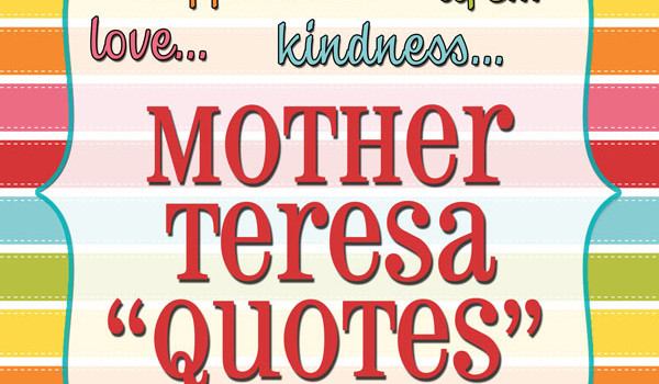 Some awesome Mother Teresa Quotes and free printables! :)