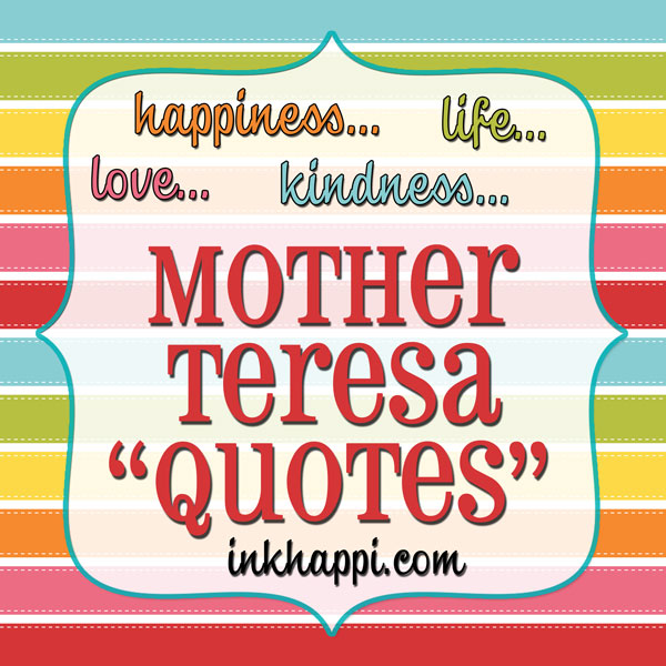 Life Quotes Mother Teresa Classy Inspired Mother Teresa Quoteshappiness Kindness Love And