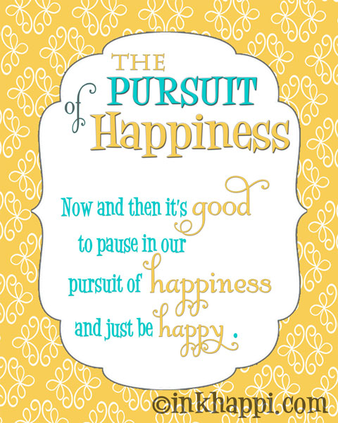 Print... The pursuit of happiness... found at inkhappi.com