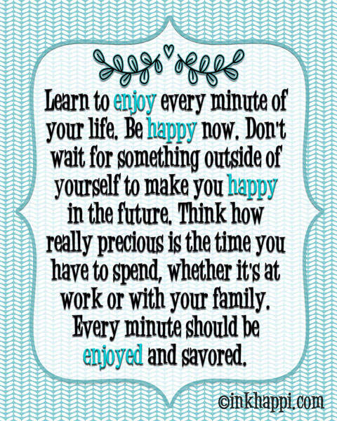 "quote ""Enjoy-Happy-Life"" found at inkhappi.com"