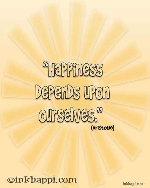 """HAPPINESS depends on ourselves."" quote from Aristotle at inkhappi.com"