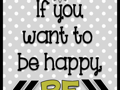 "I love this simple message! ""if you want to be happy, BE! At inkhappi.com"