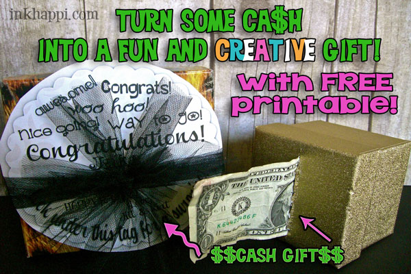 Cash? Yes please!! Give the gift of cash with a personal touch. Idea with free printable at inkhappi.com