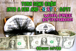 CASH? Yes please!! A fun and creative way to gift cash and give it a personal touch. Idea with free printable at inkhappi.com