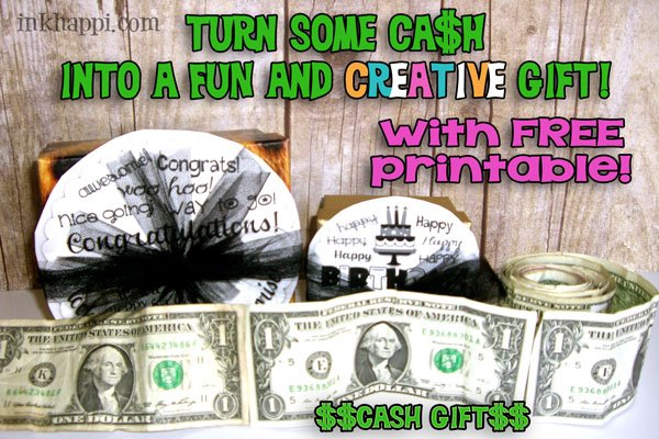 CASH? Yes please!! Here is a fun and creative way to gift cash with a a personal touch. Easy idea with free printable at inkhappi.com