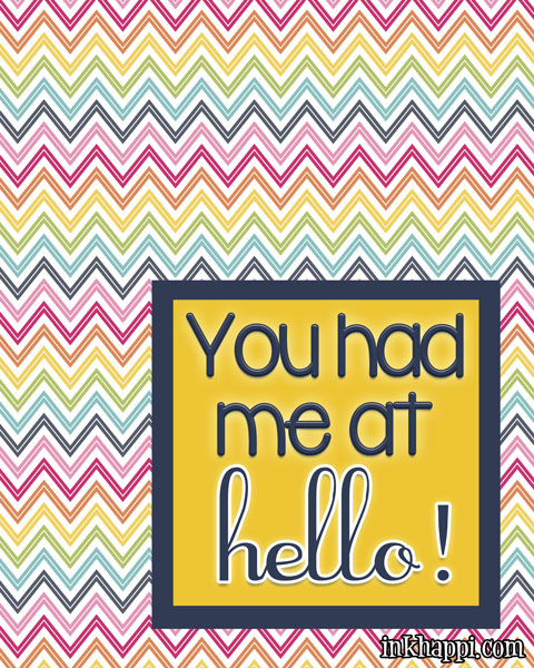 You had me at hello... yes you did! #happythoughts #freeprintable