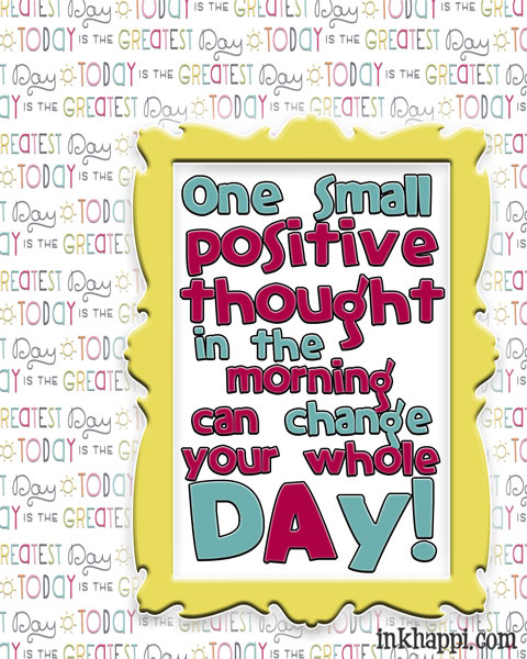 One small positive thought in the morning can improve your whole day!  free printable #positivethoughts