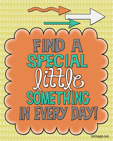 """a special little something"" FIND IT everyday! :) Yep! free printable"