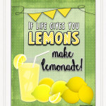 When Life Gives You Lemons… Make Lemonade! {My Personal Story}