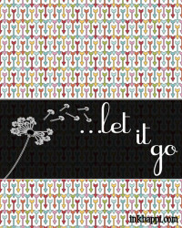 Letting Go Quotes… to make room for more happy!
