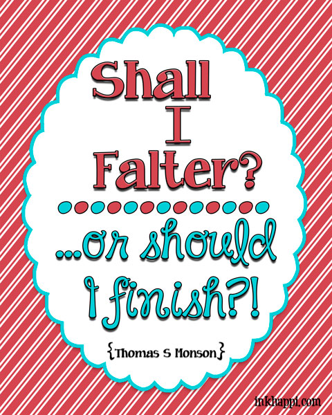Falter? ...or FINISH!!!! #generalconferencequotes
