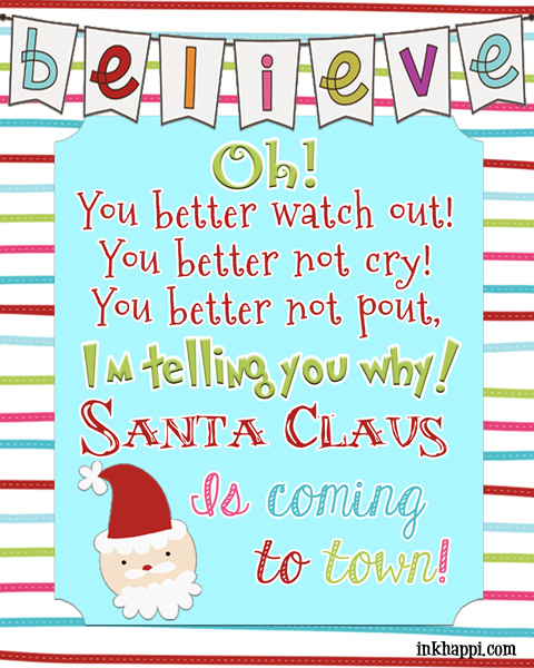 Oh! You better watch out! You better not cry! You better not put, I'm telling you why! Santa Claus Is coming to town! Free printable!