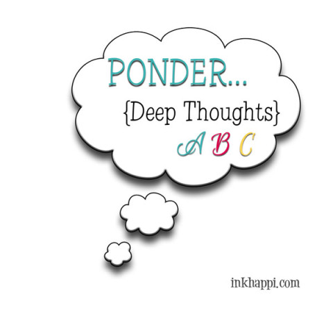 Pondering is a good thing! :)