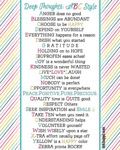 List your thoughts ABC  style! Here is an inspirational list to get you thinking. :) Deep thoughts-Free printable!