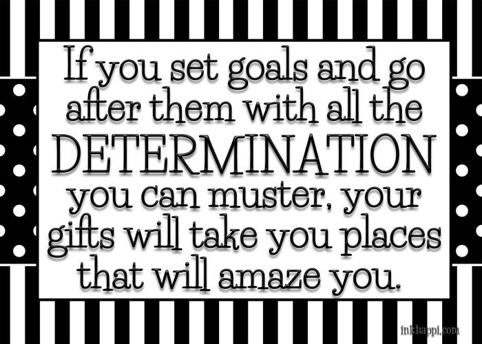 Quotes About Determination And Goals. QuotesGram