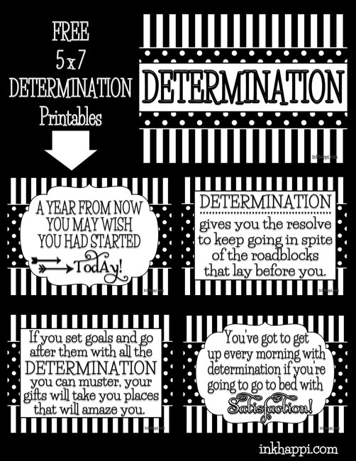 Five FABULOUS quotes on DETERMINATION. Free 5x7 printables from inkhappi