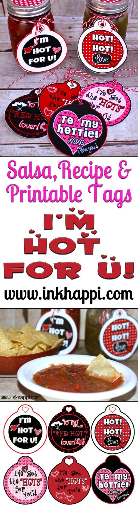 HOT for U! Cute printable tags and a salsa recipe. Fun Valentine gift idea. :)