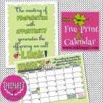 "It's almost MARCH!! You can pick up the March Calendar along with a ""lucky"" print and tips on how to increase your LUCK. Really!"