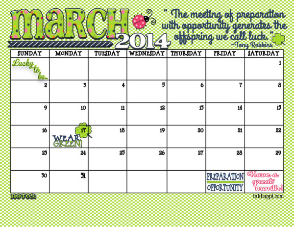 Its here! March 2014 Calendar and Quote. Free printables from inkhappi.com