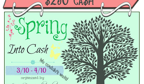 Cash Giveaway…  Spring into Cash Giveaway!