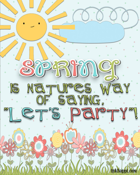 Quote from the late Robin Williams... Free spring printable that makes ya wanna party!