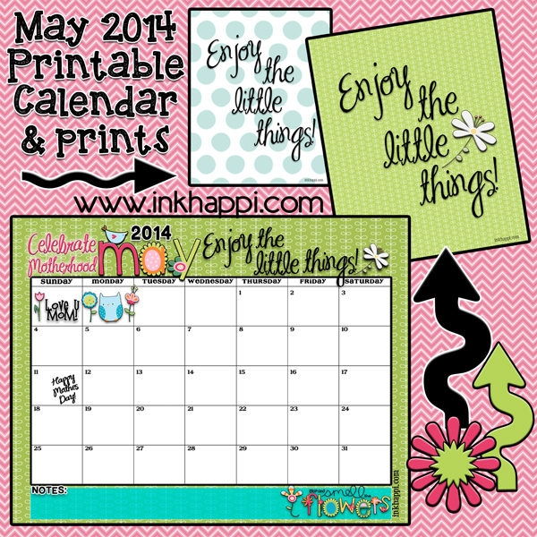 Cute May 2014 calendar and some thought and printables to go with it!
