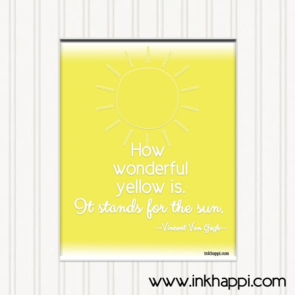 Very happi bright yellow sunny quote from Vincent Van Gogh! At inkhappi.com