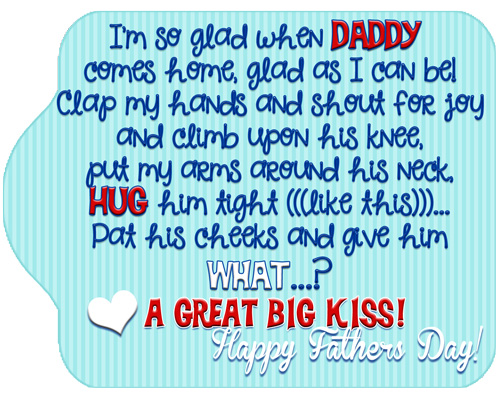 "A free printable tag for ""A GREAT BIG KISS"" for DADDY!!"