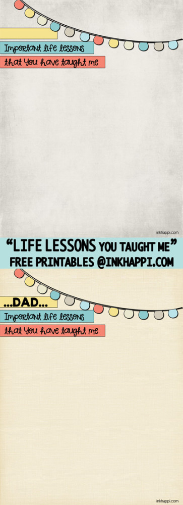 "Make someone feel special by sharing life lessons  you have ""Learned"" from them. Great for Dad for Fathers Day ! Free printables."