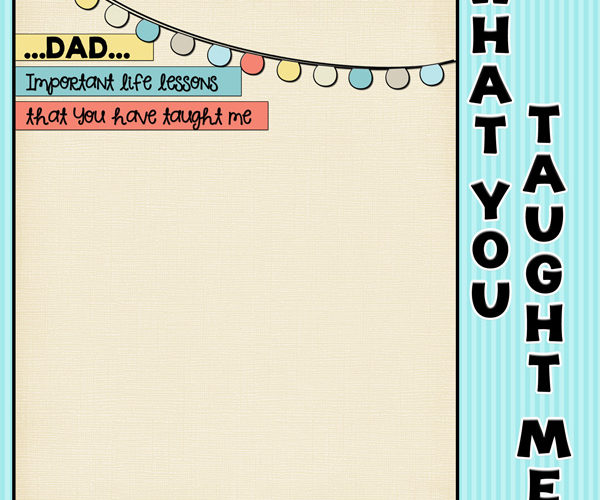 Life Lessons… from my Dad (with free printable)