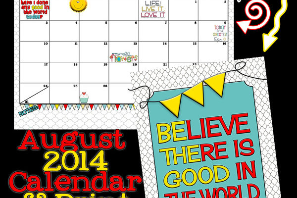 August 2014 Calendar is Here with a Good Message (: