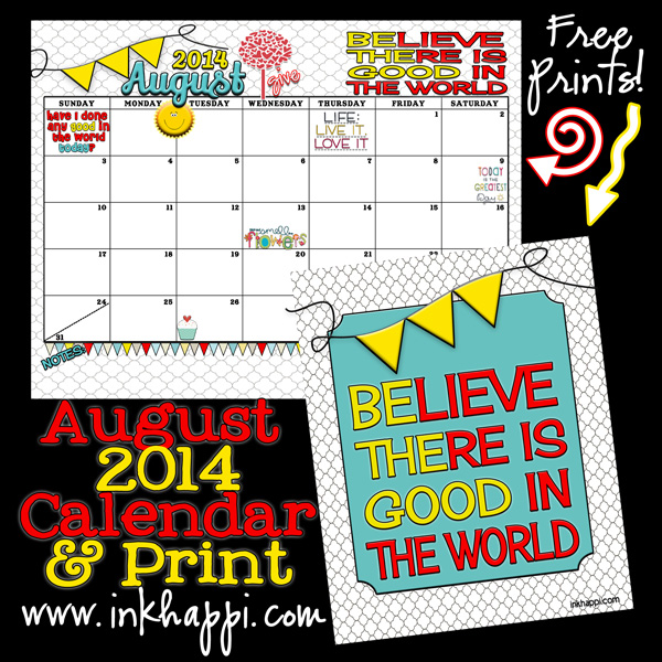 August 2014 Calendar and BE THE GOOD thought that goes with it. FREE printables from inkhappi.com!