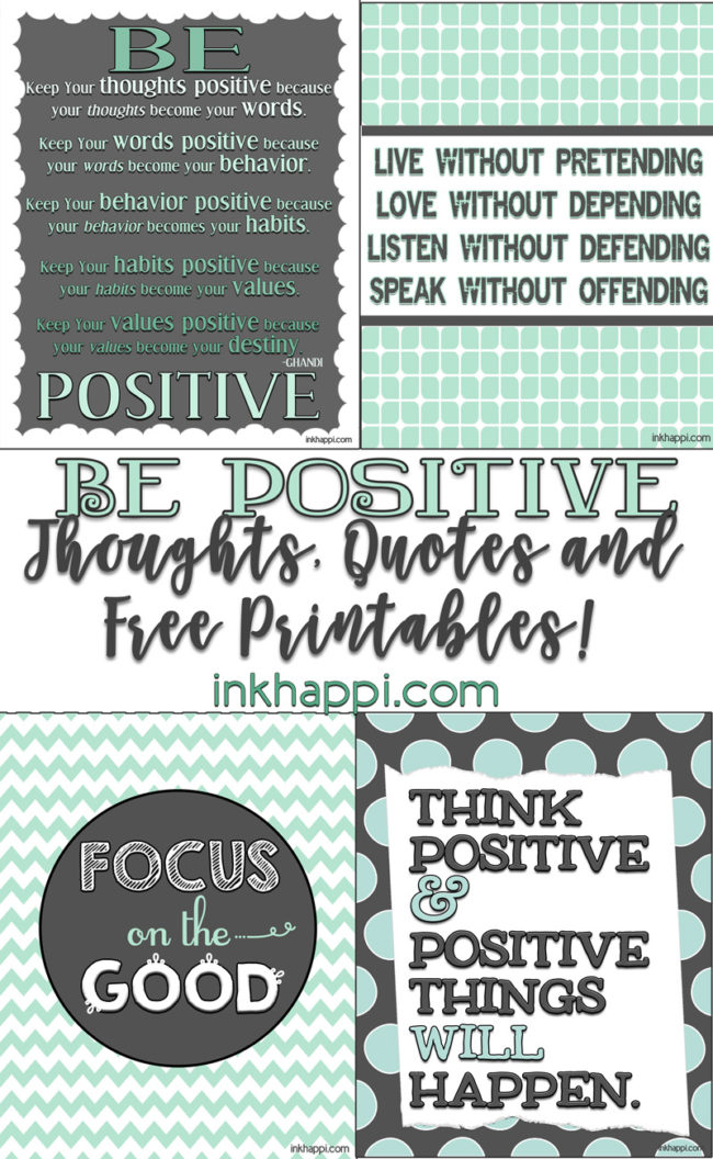 Be POSITIVE! Lots of positive quotes and thoughts including free printables.