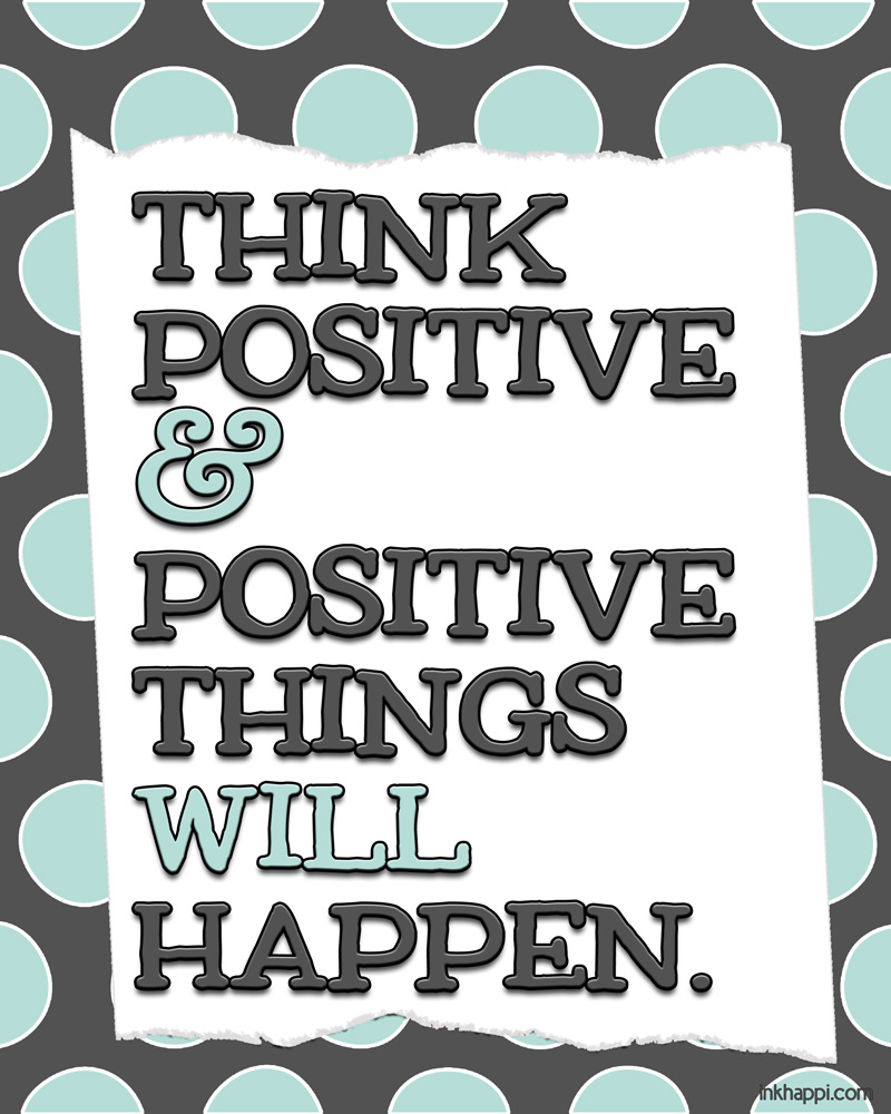 Positive Quotes and Thoughts {free printables} - inkhappi