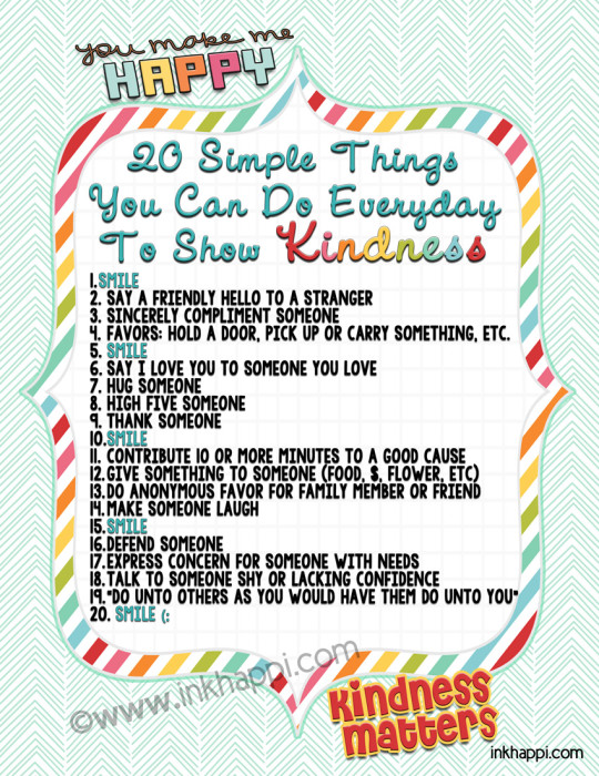 20 simple things you can do every day to show kindness yourself toward others. Be the one to set an example and teach others the ymportance of kindness for kindness matters! Lots of free kindness printables at inkhappi.com