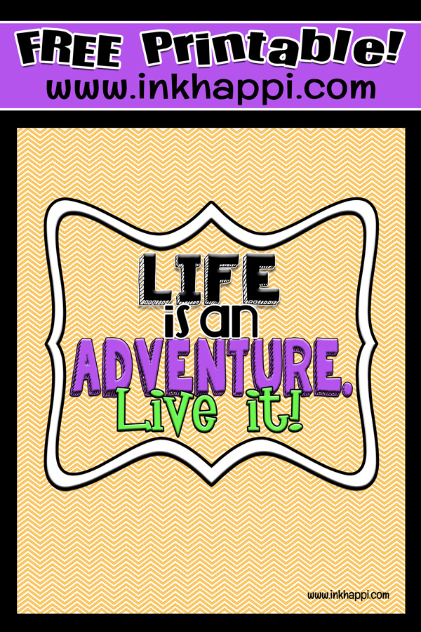 Life is an Adventure! Free print that goes with the October 2014 Calendar from inkhappi.com
