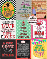 Hundreds of free printables! Quotes, gifts, holidays and more!
