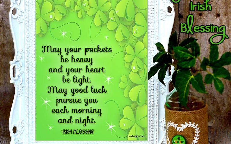 Irish blessings to express luck and well wishes!