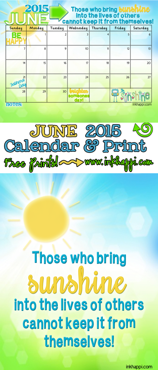 Those who bring sunshine into the lives of others cannot keep it from themselves. June 2015 Calendar free printables at inkhappi.com