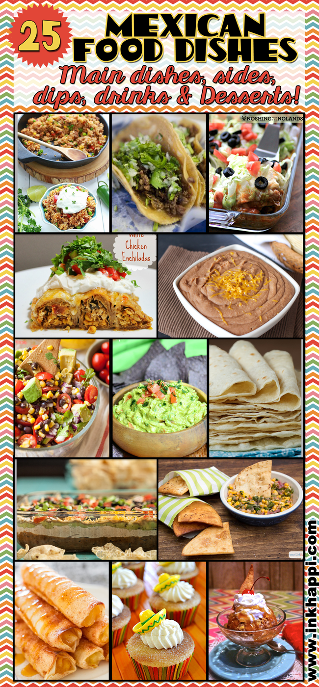 A Round Up of 25 delicious Mexican food dishes. Main diskettes, sides, dips, drinks and desserts. Great for parties and Cinco De Mayo!